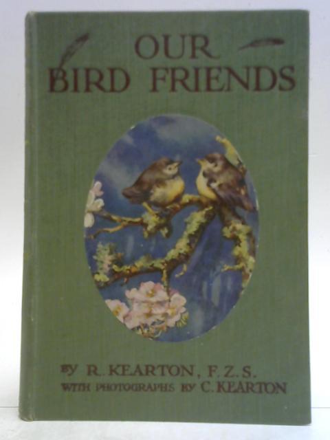Our Bird Friends By R. Kearton
