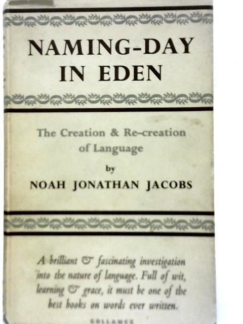 Naming-Day in Eden: The Creation and Recreation of Language By Noah Jonathan Jacobs