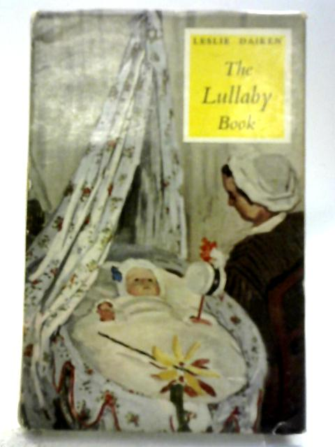 The Lullaby Book By Leslie Daiken
