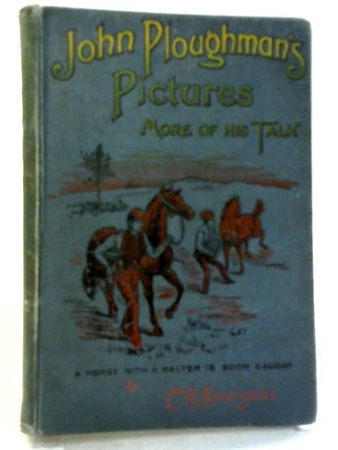 John Ploughman's Pictures or More of His Plain Talk For Plain People By C. H. Spurgeon