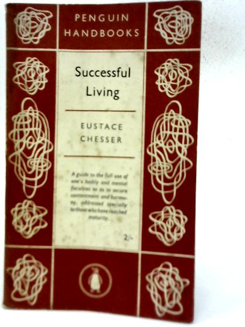 Successful Living By Eustace Chesser