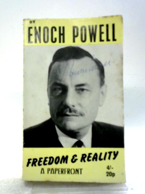 Freedom and Reality (Paperfronts S.) By J. Enoch Powell