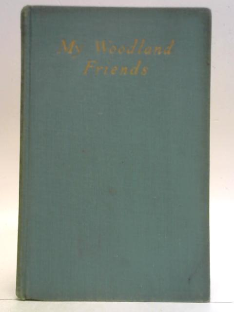 My Woodland Friends By S. L. Bensusan