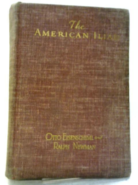 The American Iliad By Otto Eisenschiml, Ralph Newman