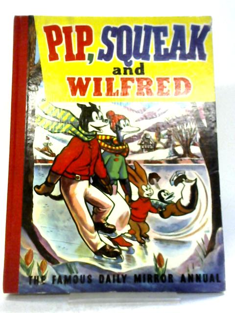 Pip, Squeak and Wilfred Annual By Various