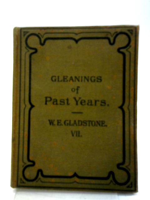 Gleanings of Past Years Volume VII Miscellaneous By W E Gladstone