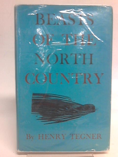 Beasts of the North Country By Henry Tegner