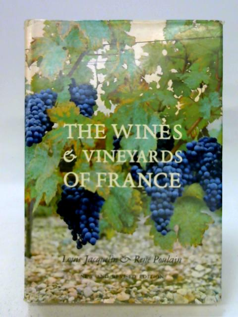 The Wines & Vineyards of France. By Louis Jacquelin & Rene Poulain
