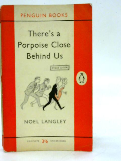There's a Porpoise Close Behind Us By Noel Langley