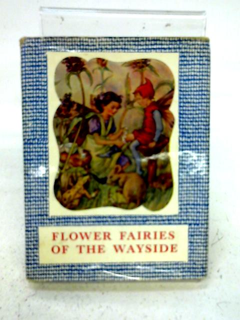 Flower fairies of the wayside: Poems and pictures by Cicely Mary Barker (1985-08-02) By Cicely Mary Barker
