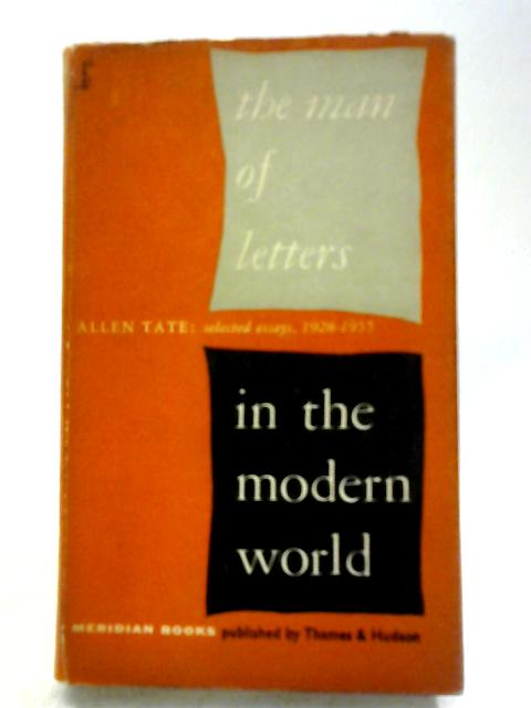 The Man of Letters In The Modern World By Allen Tate