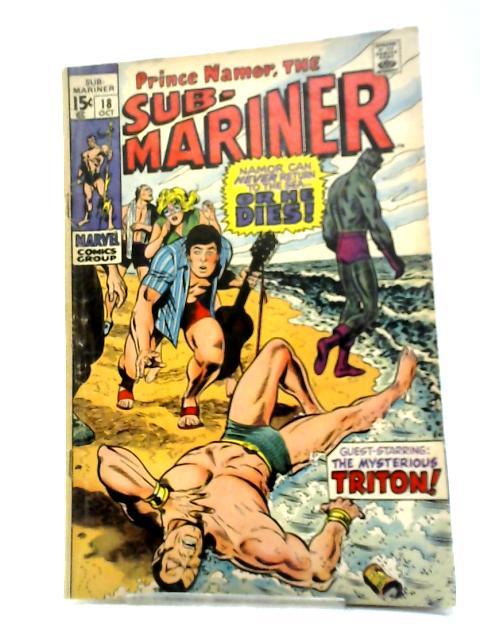 The Sub-Mariner (1968) #18 By Roy Thomas