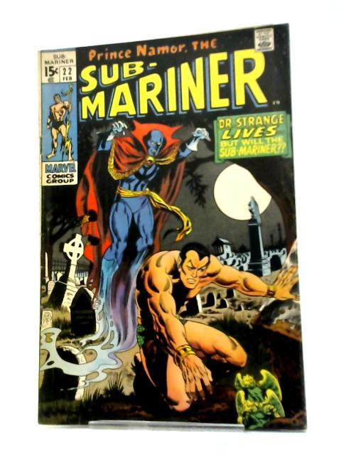 The Sub-Mariner (1968) #22 By Roy Thomas