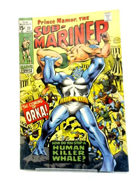 The Sub-Mariner (1968) #23 By Roy Thomas