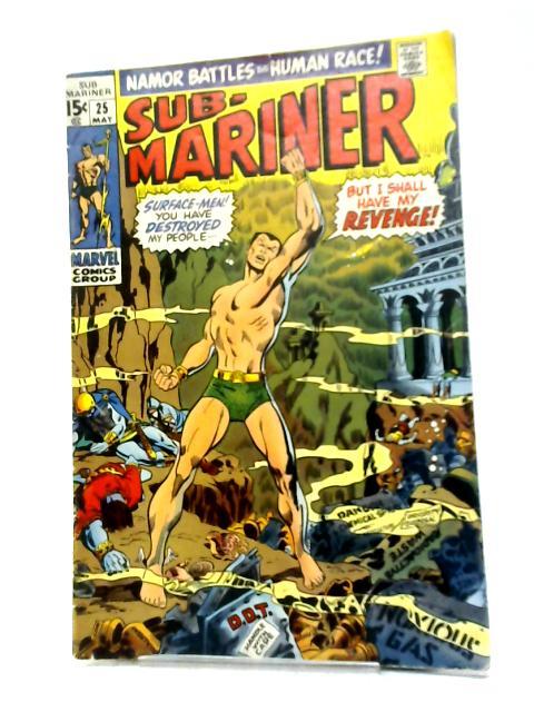 The Sub-Mariner (1968) #25 By Roy Thomas