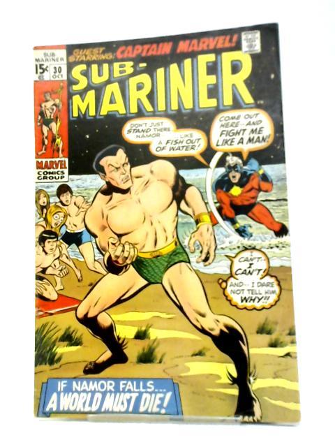The Sub-Mariner (1968) #30 By Roy Thomas