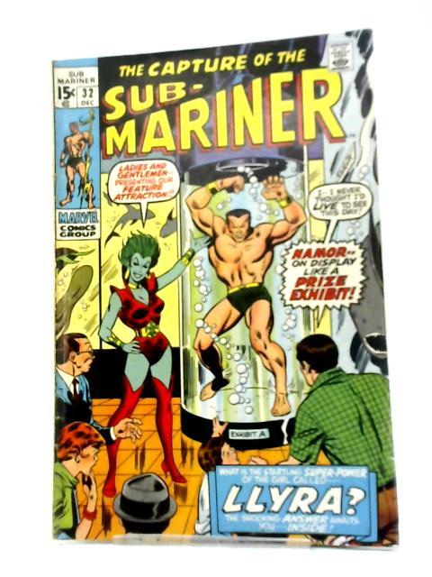The Sub-Mariner (1968) #32 By Roy Thomas