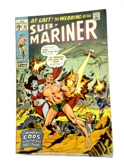 The Sub-Mariner (1968) #36 By Roy Thomas
