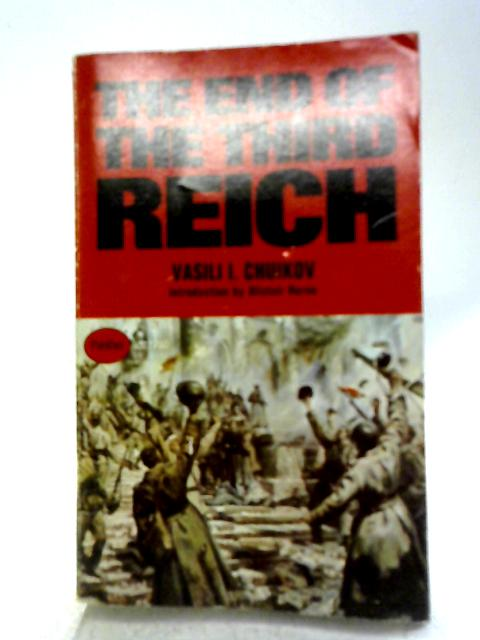 The End of the Third Reich (A Panther book) By V. I Chuikov