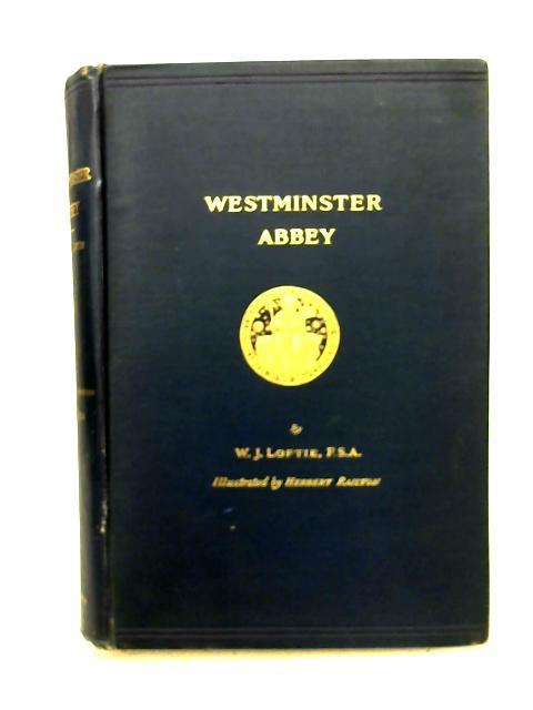 Westminster Abbey By W. J. Loftie