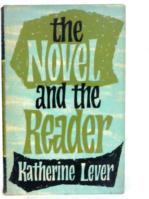 The Novel and the Reader By Katherine Lever