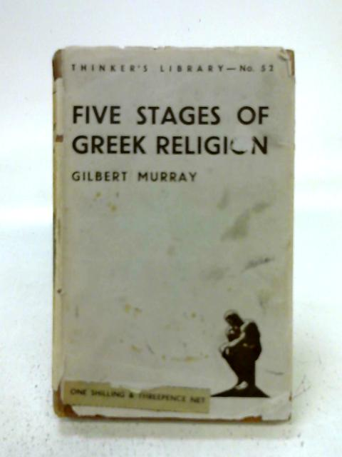 Five Stages of Greek Religion, Thinkers Library By Gilbert Murray