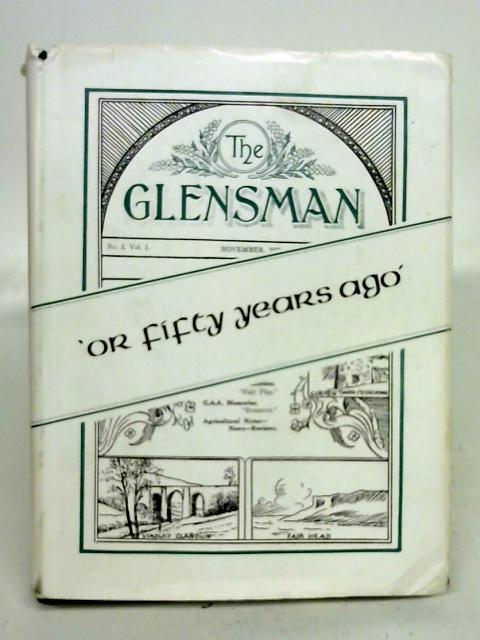 The Glensman 'Or Fifty Years Ago' By G.B. Newe (Ed.)