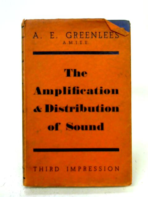 The Amplification and Distribution of Sound By A. E. Greenlees