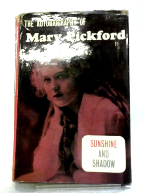Sunshine And Shadow By Mary Pickford