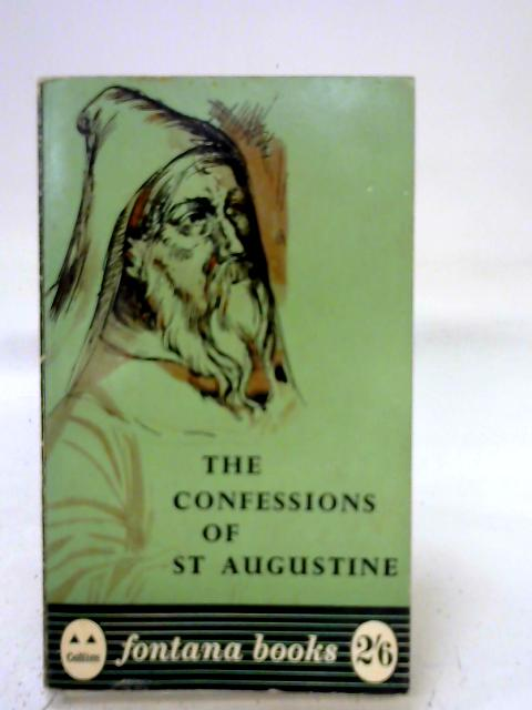 The Confessions Of St Augustine (In the Translation of Sir Tobie Matthew, KT) By Anonymous