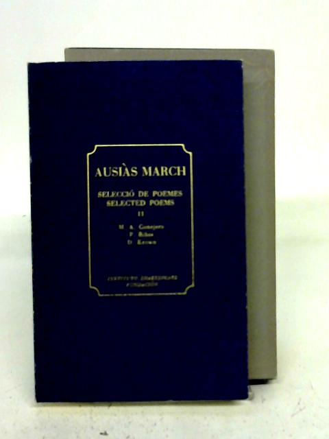 Selecció de poemes =: Selected poems By Ausias March
