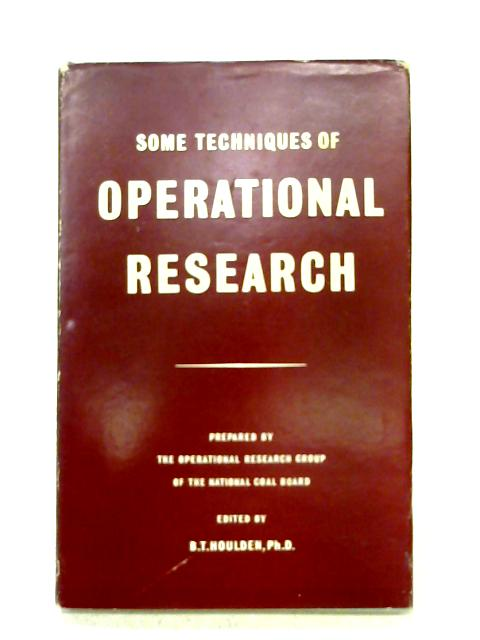 Some Techniques of operational Research By B. T. Houlden