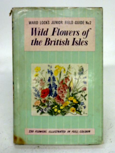 Wild Flowers of the British Isles By Gerald E. Kepps