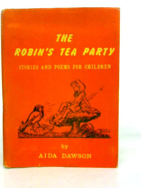 The Robin's Tea Party By Aida Dawson