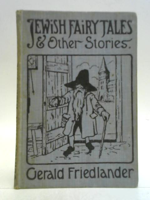Jewish Fairy Tales & Other Stories By Gerald Friedlander
