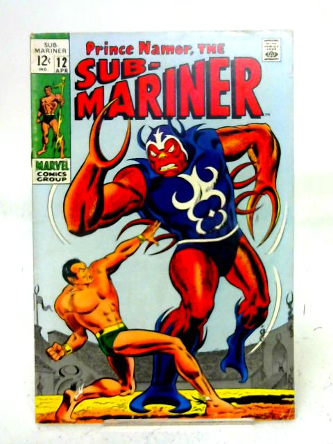 The Sub - Mariner, Vol. 1, No. 12 By unstated