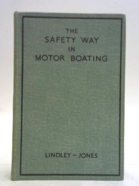 The Safety Way in Motor Boating By A. H. Lindley-Jones