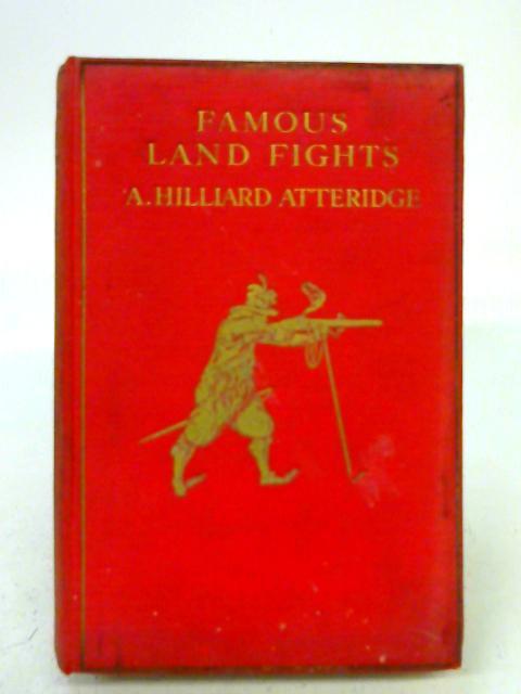 Famous Land Fights By Hillard A. Atteridge