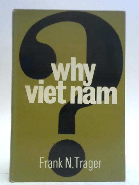 Why Viet Nam By Frank Newton Trager