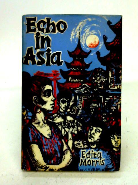 Echo in Asia By Edita Morris