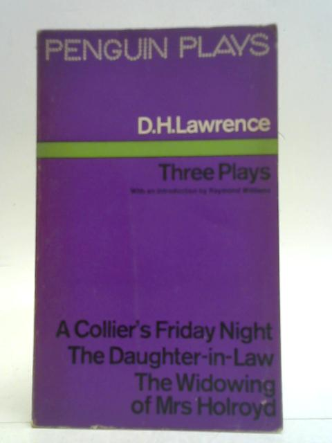 Three Plays By D. H. Lawrence