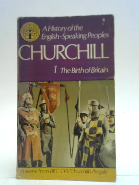 The Birth of Britain By Winston S. Churchill