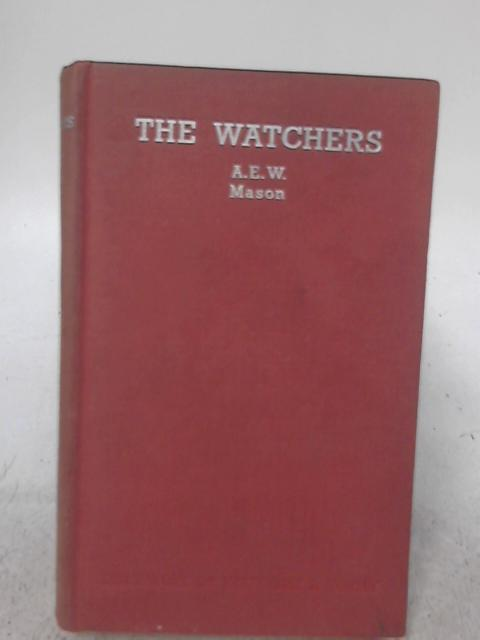 The Watchers By A. E. W. Mason