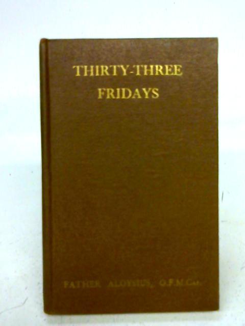 Thirty-Three Fridays By Father Aloysius