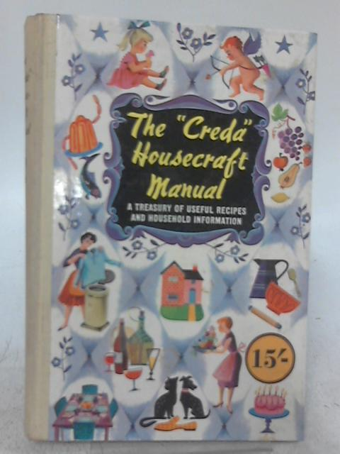 """The """"Creda"""" Housecraft Manual: A Treasury of Useful Recipes and Household Information By Marguerite Patten"""