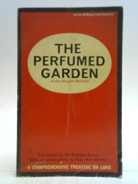 The Perfumed Garden of the Shaykh Nefzawi By Sir Richard Burton (trans)