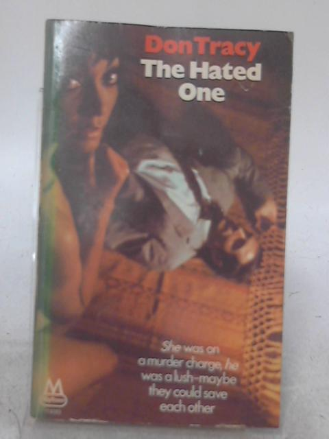 The Hated One By Don Tracy