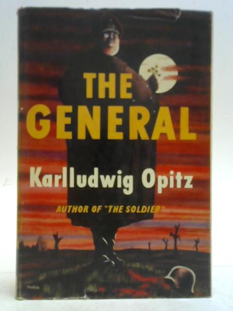 The General By Karlludwig Opitz