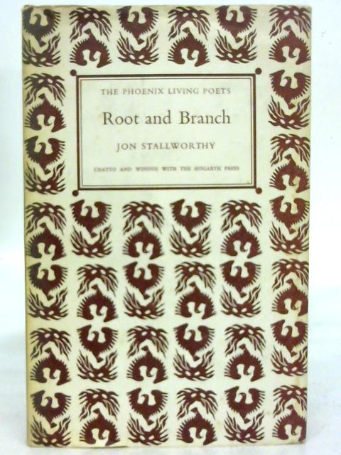 Root and Branch By John Stallworthy