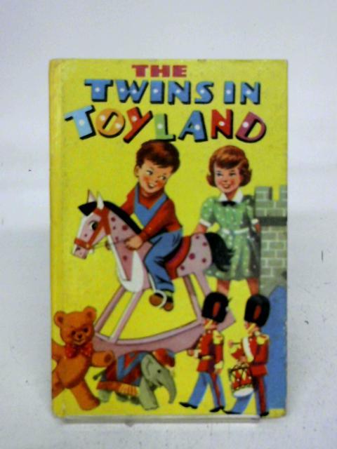 The Twins in Toyland By Wendy Wilkin